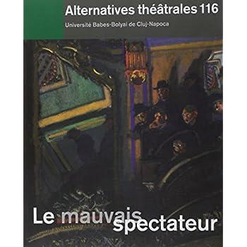 Alternatives théâtrales, N° 116, 1er trimestr : Le mauvais spectateur