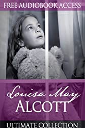 Louisa May Alcott: Ultimate Collection (Fiction Classics Book 12) (English Edition)