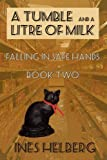 A Tumble and a Litre of Milk Book Two: Falling in safe hands