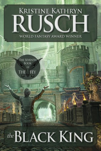 The Black King: The Seventh Book of The Fey (English Edition) par Kristine Kathryn Rusch