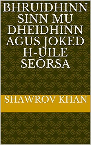 Bhruidhinn sinn mu dheidhinn agus joked h-uile seòrsa (Scots Gaelic Edition)