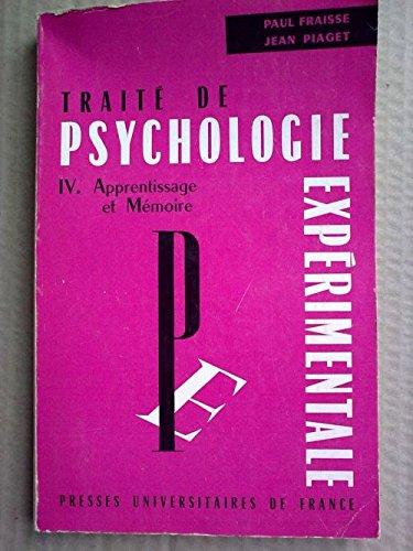 Traité de psychologie expérimentale - tome IV - Apprentissage et mémoire