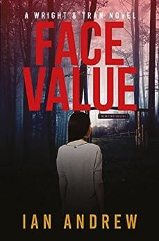 Face Value: A Wright & Tran Novel (Wright & Tran series Book 1) by [Andrew, Ian]