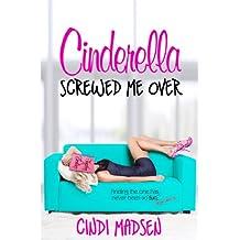 Cinderella Screwed Me Over (Entangled Select)