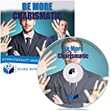 Be More Charismatic Hypnosis CD - Improve Your Natural Charisma with the Power of Hypnotherapy