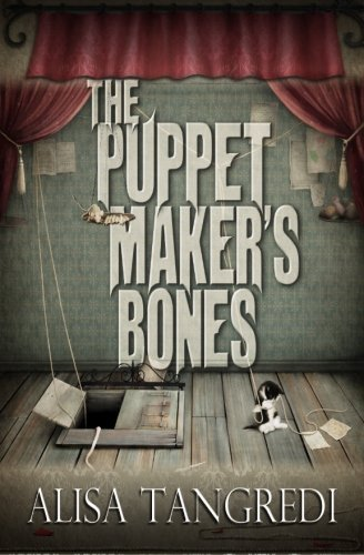 The Puppet Maker's Bones (Death's Order) by Alisa Tangredi (2012-04-04)