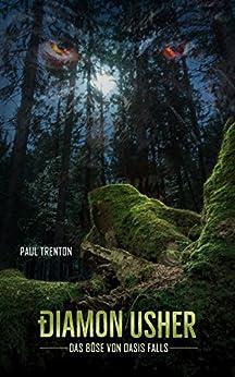 Diamon Usher: Das Böse von Oasis Falls (German Edition) by [Trenton, Paul]