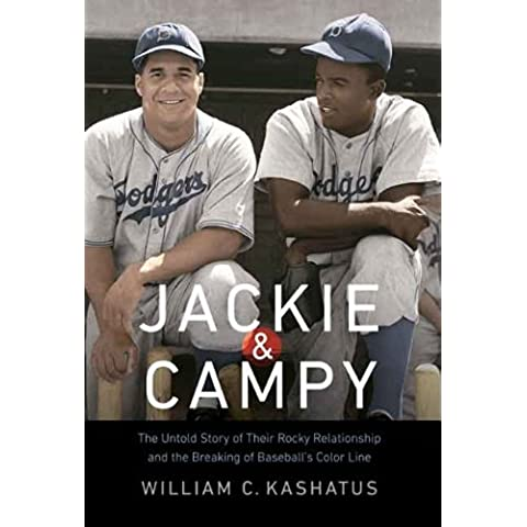 Jackie and Campy: The Untold Story of Their Rocky Relationship and the Breaking of Baseball's Color Line (English Edition)
