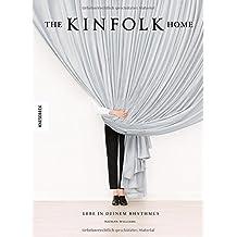 The Kinfolk Home: Lebe in deinem Rhythmus (deutsche Ausgabe)