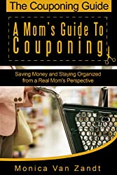 The Couponing Guide: A Mom's Guide to Couponing (English Edition)
