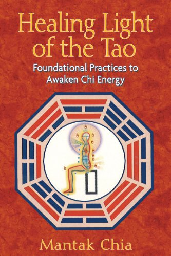 Healing Light of the Tao: Foundational Practices to Awaken Chi Energy por Mantak Chia