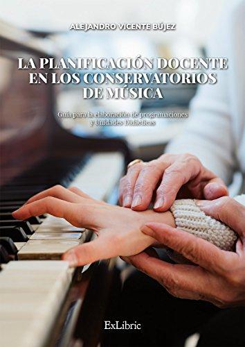 La planificación docente en los conservatorios de música por Alejandro Vicente Bújez