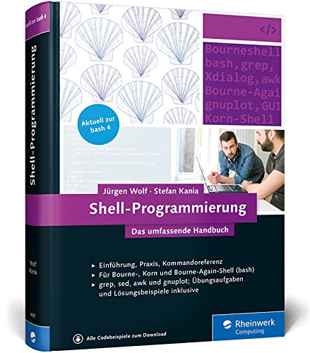Shell-Programmierung: Das umfassende Handbuch. Für Bourne-, Korn- und Bourne-Again-Shell (bash) -
