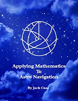Applying Mathematics To Astro Navigation (Astro Navigation Demystified) by [Case, Jack]