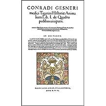 Historia Animalium. Liber I de Quadrupedibus viviparis (De Alce - De Mure agresti maiore). Liber II de Quadrupedibus oviparis. 2 Bände