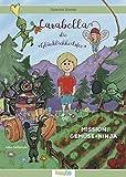 Larabella, die Glücklichheitsfee: Mission: Gemüse-Ninja