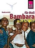 Reise Know-How Sprachführer Bambara für Mali - Wort für Wort: Kauderwelsch-Band 194