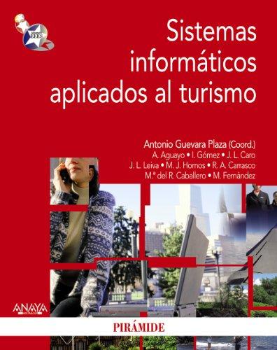 Sistemas informáticos aplicados al turismo (Economía Y Empresa) por Antonio Guevara Plaza