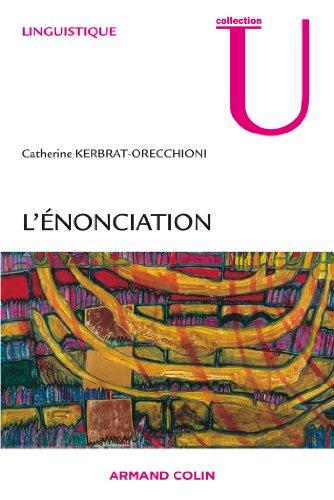 L'énonciation: De la subjectivité dans le langage par Catherine Kerbrat-Orecchioni