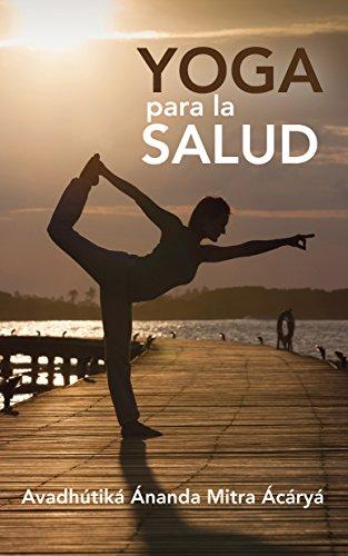 Yoga para la Salud eBook: Avadhútiká Ánanda Mitra Ácáryá ...