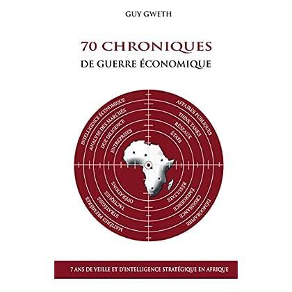 70 Chroniques de guerre économique: 7 ans de veille et d'intelligence stratégique en Afrique (Knowdys t. 2)