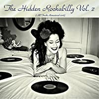 The Hidden Rockabilly Vol. 2 (All Tracks Remastered 2018)