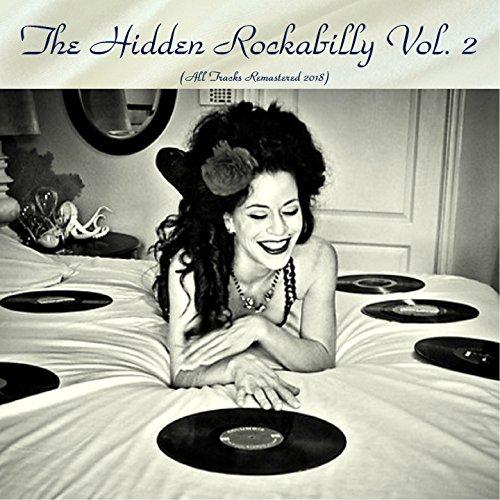 The Hidden Rockabilly Vol. 2 (All Tracks Remastered 2018)
