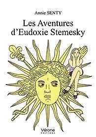Les aventures d'Eudoxie Stemesky par Annie Senty