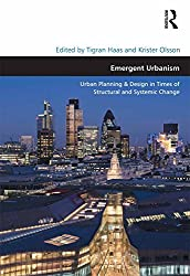 Emergent Urbanism: Urban Planning & Design in Times of Structural and Systemic Change (Design and the Built Environment)