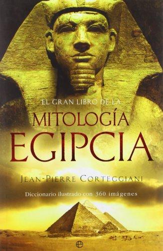 Gran libro de la mitologia egipcia, el (Historia (la Esfera)) por Jean Pierre Cortegianni