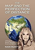 The Map and the Perfection of Distance: A Montage of Memory, Adventure, Dreams and Reflections. by Hunt, Nan (2014) Paperback