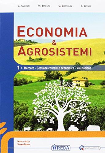 Economia e agrosistemi. Mercato, gestione contabile, economia e valutazione. Per le Scuole superiori. Con DVD-ROM. Con e-book. Con espansione online