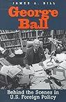 George Ball par James A. Bill