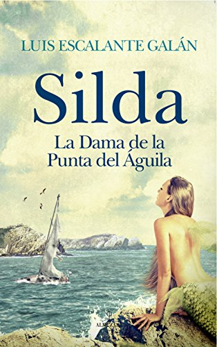 Silda (Narrativa) eBook: Escalante Galán, Luis: Amazon.es: Tienda ...