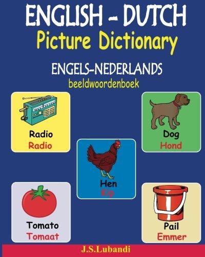 ENGLISH-DUTCH Picture Dictionary (ENGELS-NEDERLANDS beeldwoordenboek) (In Englisch-wörterbuch Großdruck)