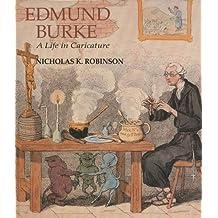 Edmund Burke: A Life in Caricature by Nicholas K. Robinson (1996-12-25)