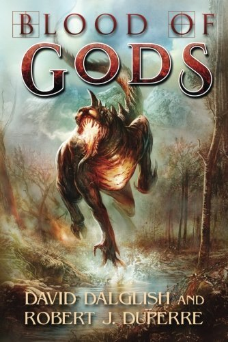 Blood of Gods (The Breaking World) by Dalglish, David, Duperre, Robert J. (2014) Paperback