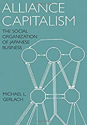 Alliance Capitalism: The Social Organization of Japanese Business