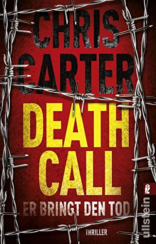 Carter, Chris: Death Call - Er bringt den Tod