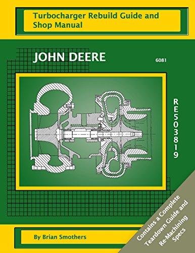 John Deere 6081 RE503819: Turbocharger Rebuild Guide