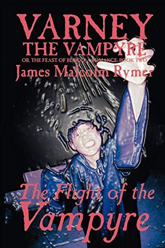 Varney the Vampyre: Volume II, The Flight of the Vampyre (Varney the Vampyre 2, Band 2)