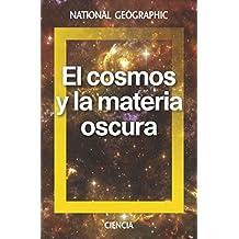 El cosmos y la materia oscura (NATGEO CIENCIAS)
