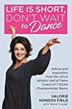 Life Is Short, Don't Wait to Dance: Advice and Inspiration from the UCLA Athletic Hall of Fame Coach of 7 NCAA Championship Teams (English Edition)