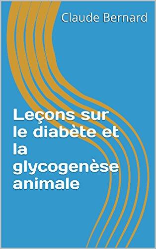 Leçons sur le diabète et la glycogenèse animale