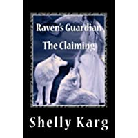 Raven's Guardian: The Claiming: Volume 1 - Cherokee Shifter