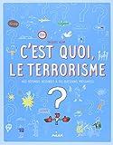 """Afficher """"C'est quoi, le terrorisme"""""""