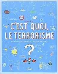C'est quoi, le terrorisme ? par Sophie Dussaussois