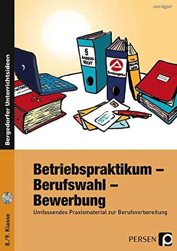 Betriebspraktikum - Berufswahl - Bewerbung: Umfassendes Praxismaterial zur Berufsvorbereitung (8. und 9. Klasse)