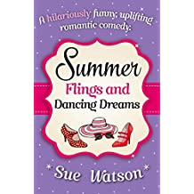 Summer Flings and Dancing Dreams: A hilariously funny, uplifting romantic comedy