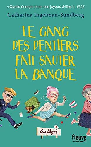 Le Gang des dentiers fait sauter la banque (2)